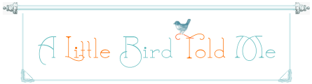 a_little_bird_told_me_sign