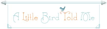 a_little_bird_told_me_sign